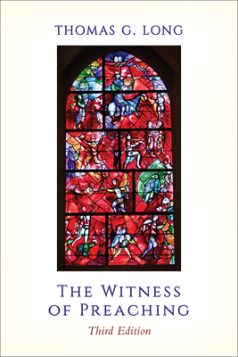 The Witness of Preaching, 3rd ed.
