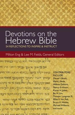 Devotions on the Hebrew Bible: 54 Reflections to Inspire and Instruct