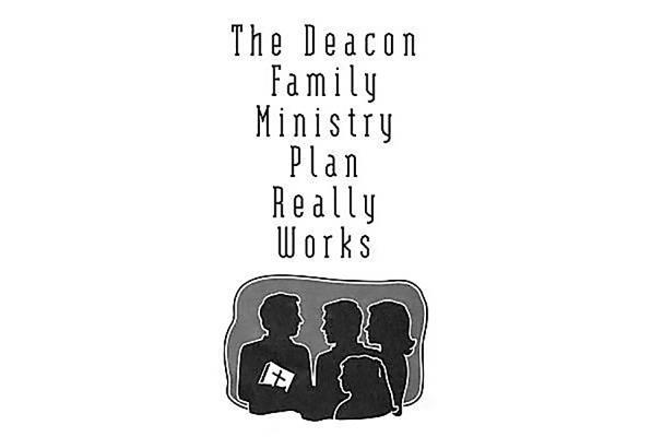 The Deacon Family Ministry Plan Really Works