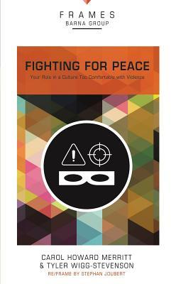Fighting for Peace, Paperback (Frames Series): Your Role in a Culture Too Comfortable with Violence