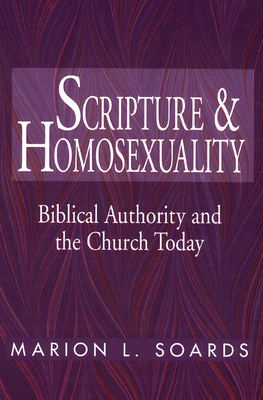 Scripture and Homosexuality: Biblical Authority and the Church Today