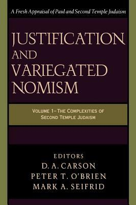 Justification and Variegated Nomism: The Complexities of Second Temple Judaism
