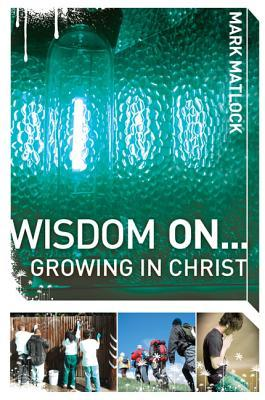 Wisdom On... Growing in Christ
