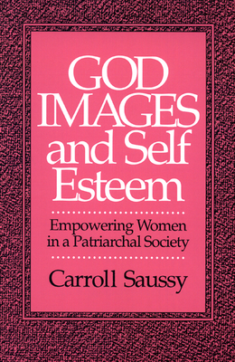 God Images and Self Esteem: Empowering Women in a Patriarchal Society