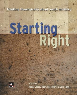 Starting Right: Thinking Theologically about Youth Ministry