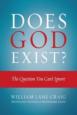 Does God Exist?: The Question You Can't Ignore