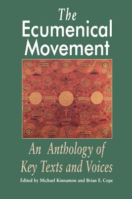The Ecumenical Movement: An Anthology of Basic Texts and Voices