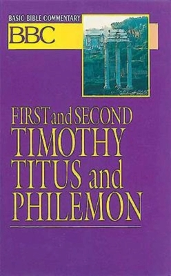 Basic Bible Commentary First and Second Timothy, Titus and Philemon