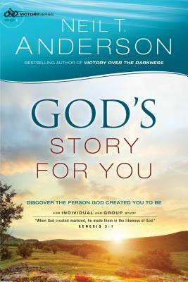God's Story for You: Discover the Person God Created You to Be