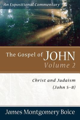 The Gospel of John: Christ and Judaism (John 5-8)