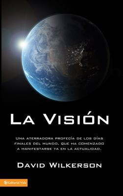 La Visi�n: Una Aterradora Profec�a de Los D�as Finales del Mundo, Que Ha Comenzado a Manifestarse YA En La Actualid
