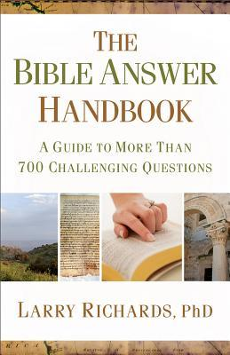 The Bible Answer Handbook: A Guide to More Than 700 Challenging Questions