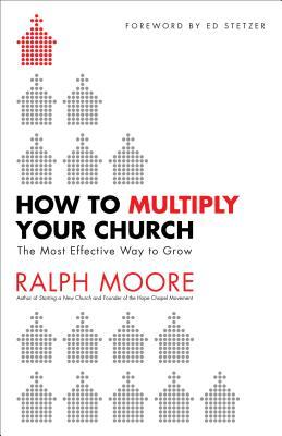 How to Multiply Your Church: The Most Effective Way to Grow