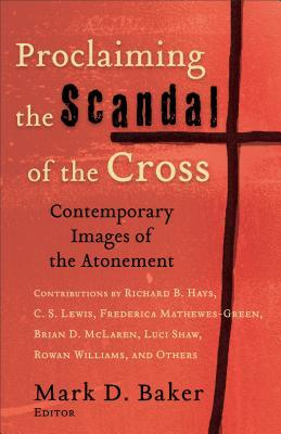 Proclaiming the Scandal of the Cross: Contemporary Images of the Atonement