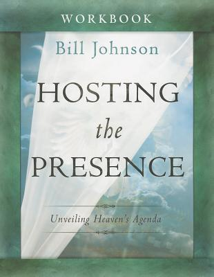 Hosting the Presence Workbook: Unveiling Heaven's Agenda