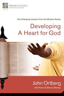 Developing a Heart for God: Life-Changing Stories from the Wisdom Books