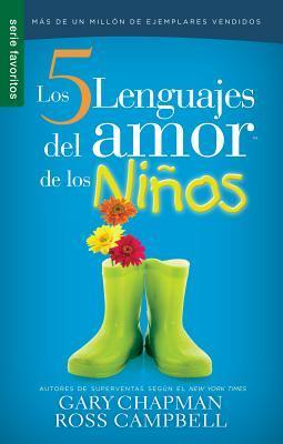 Los Cinco Lenguajes del Amor Para Ninos Replaced with New Edition 9780789924186: El Secreto Para Amar a Los Ninos de Manera Eficaz