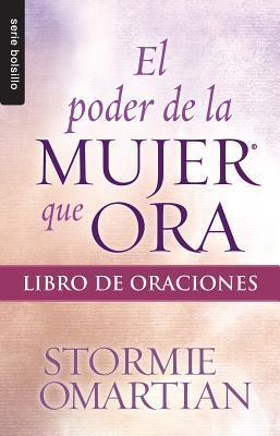 El Poder de La Mujer Que Ora: Libro de Oraciones