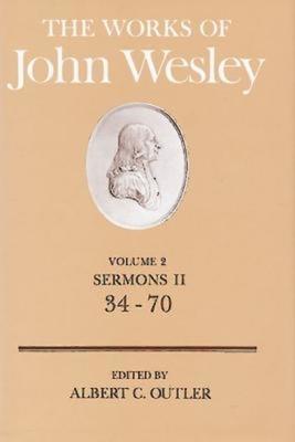 The Works of John Wesley Volume 2: Sermons II (34-70)