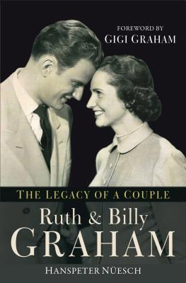 Ruth and Billy Graham: The Legacy of a Couple