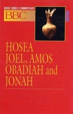 Basic Bible Commentary Hosea, Joel, Amos, Obadiah and Jonah