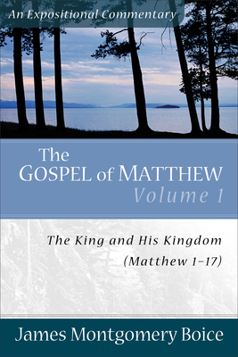 The Gospel of Matthew: The King and His Kingdom, Matthew 1-17