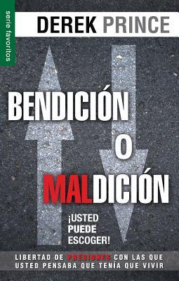 Bendicion O Maldicion: Usted Puede Escoger = Blessing or Curse: You Can Choose