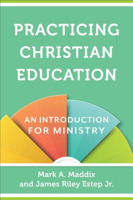 Practicing Christian Education: An Introduction for Ministry