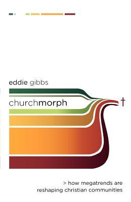 Churchmorph: How Megatrends Are Reshaping Christian Communities