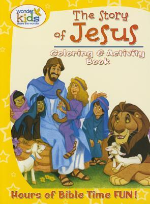 The Story of Jesus Coloring and Activity Book: Hours of Bible Time Fun!