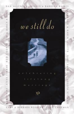 We Still Do: Celebrating Love for a Lifetime