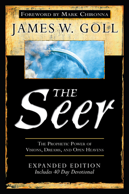 The Seer: The Prophetic Power of Visions, Dreams, and Open Heavens