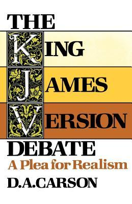 The King James Version Debate: A Plea for Realism