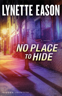 No Place to Hide: A Novel