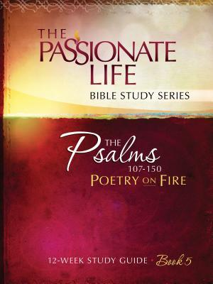 Psalms: Poetry on Fire Book Five 12-Week Study Guide