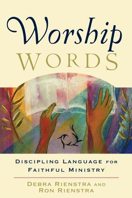 Worship Words: Discipling Language for Faithful Ministry