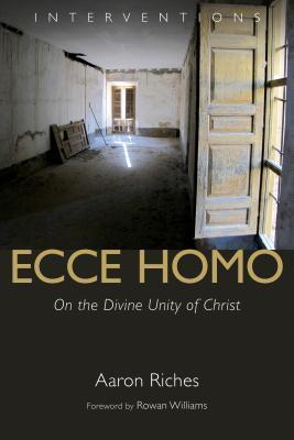Ecce Homo: On the Divine Unity of Christ