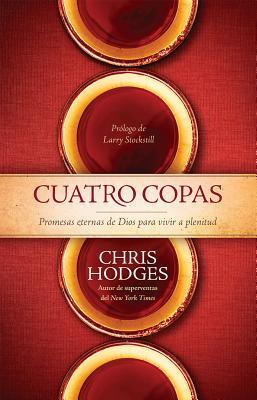 Cuatro Copas=four Cups: Promesas Eternas de Dios Para Vivir En Plenitud