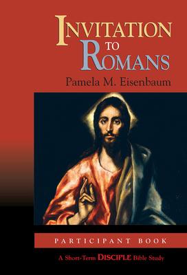 Invitation to Romans: Participant Book: A Short-Term Disciple Bible Study