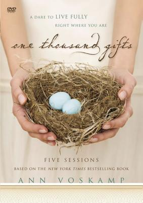 One Thousand Gifts: A DVD Study: A Dare to Live Fully Right Where You Are