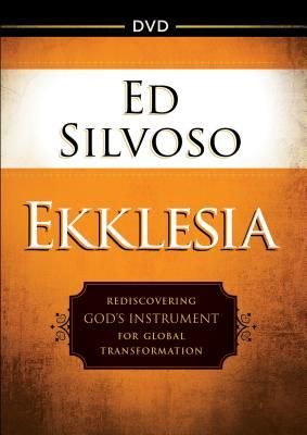 Ekklesia DVD: Rediscovering God's Instrument for Global Transformation