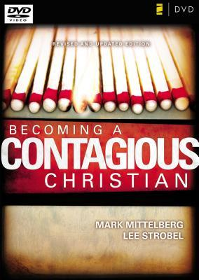 Becoming a Contagious Christian: Six Sessions on Communicating Your Faith in a Style That Fits You [With 2 DVDs and 40 Page DVD Leader's Guide]