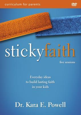 Sticky Faith Parent Video Curriculum: Everyday Ideas to Build Lasting Faith in Your Kids