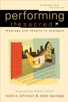 Performing the Sacred: Theology and Theatre in Dialogue