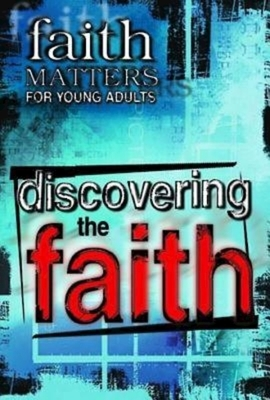 Faith Matters for Young Adults: Discovering the Faith