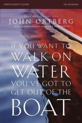 If You Want to Walk on Water, You've Got to Get Out of the Boat: Six Sessions