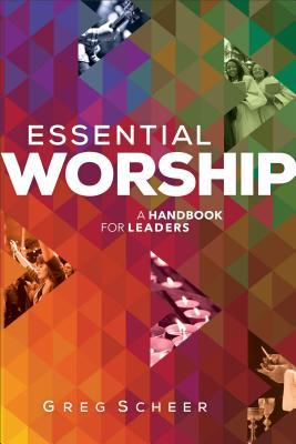 Essential Worship: A Handbook for Leaders