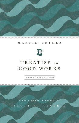 Treatise on Good Works (Luther Study)