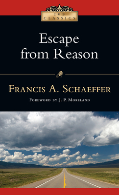 Escape from Reason: A Penetrating Analysis of Trends in Modern Thought