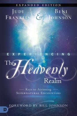 Experiencing the Heavenly Realms: Keys to Accessing Supernatural Encounters
